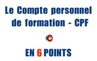 Le Compte Personnel de Formation (CPF) en 6 points